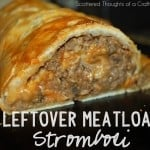 Leftover Meatloaf Stromboli