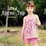 Fitted Apron Top Tutorial w/ Free Pattern in sizes 2 to 6