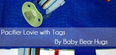 Guest Post: Pacifier Lovie with Tags