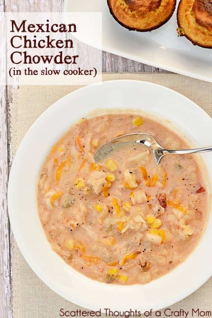 Favorite Slow Cooker recipes: Mexican Chicken Chowder from www.scatteredthoughtsofacraftymom.com