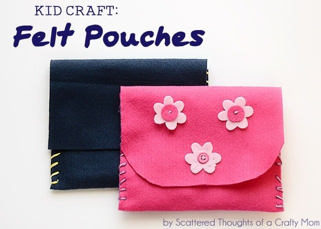 Kid Craft: Felt Pouches from www.scatteredthoughtsofacraftymom.com