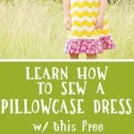 Learn how to sew a pillowcase dress + free printable pattern