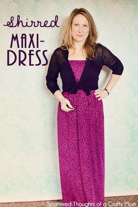 Easy tutorial for making a shirred Maxi-Dress from www.scatteredthoughtsofacraftymom.com #sewing #tutorial #maxi #dress