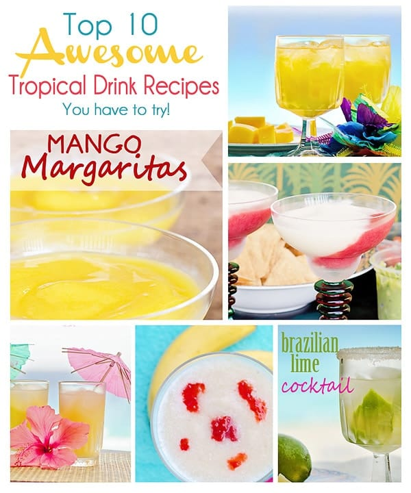 Top 10 Awesome Tropical Drink Recipes you have to try!
