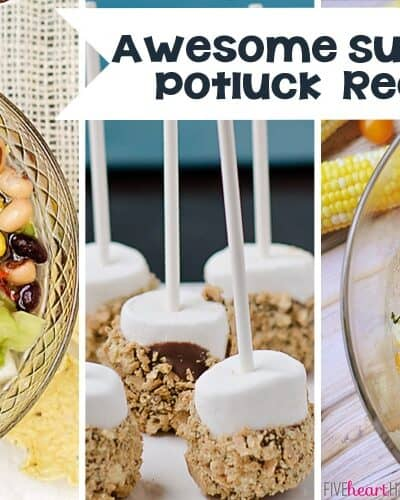 35+ Recipe Ideas for your Next Potluck!
