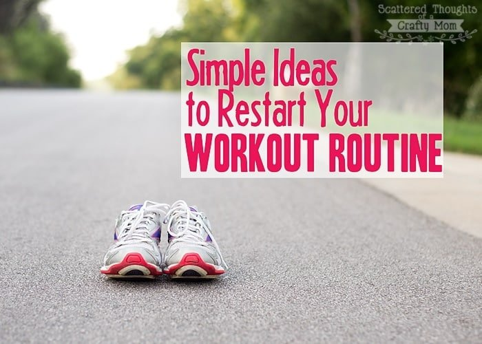 9 Simple Tips to Restart your Workout Routine