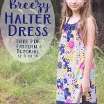 Free Easy Breezy Halter Dress Pattern! (girls sizes 3 to 10)
