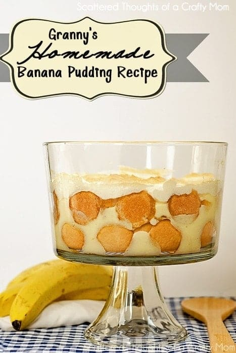 Granny S Homemade Banana Pudding Recipe Scattered Thoughts Of A Crafty Mom By Jamie Sanders
