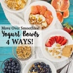 Yogurt Bowls- 4 Ways