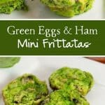 Green Eggs and Ham Recipe (Mini Frittatas for the Kids!) The perfect green food for St. Patrick's Day or Dr. Seuss Day!