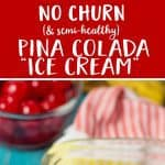 No Churn, Healthy Pina Colada Ice Cream