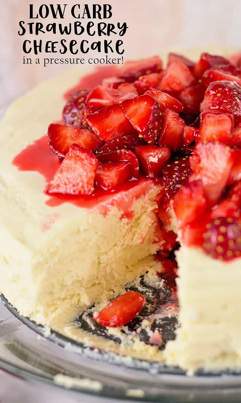 Low Carb Sugar Free Pressure Cooker Strawberry Cheesecake Recipe