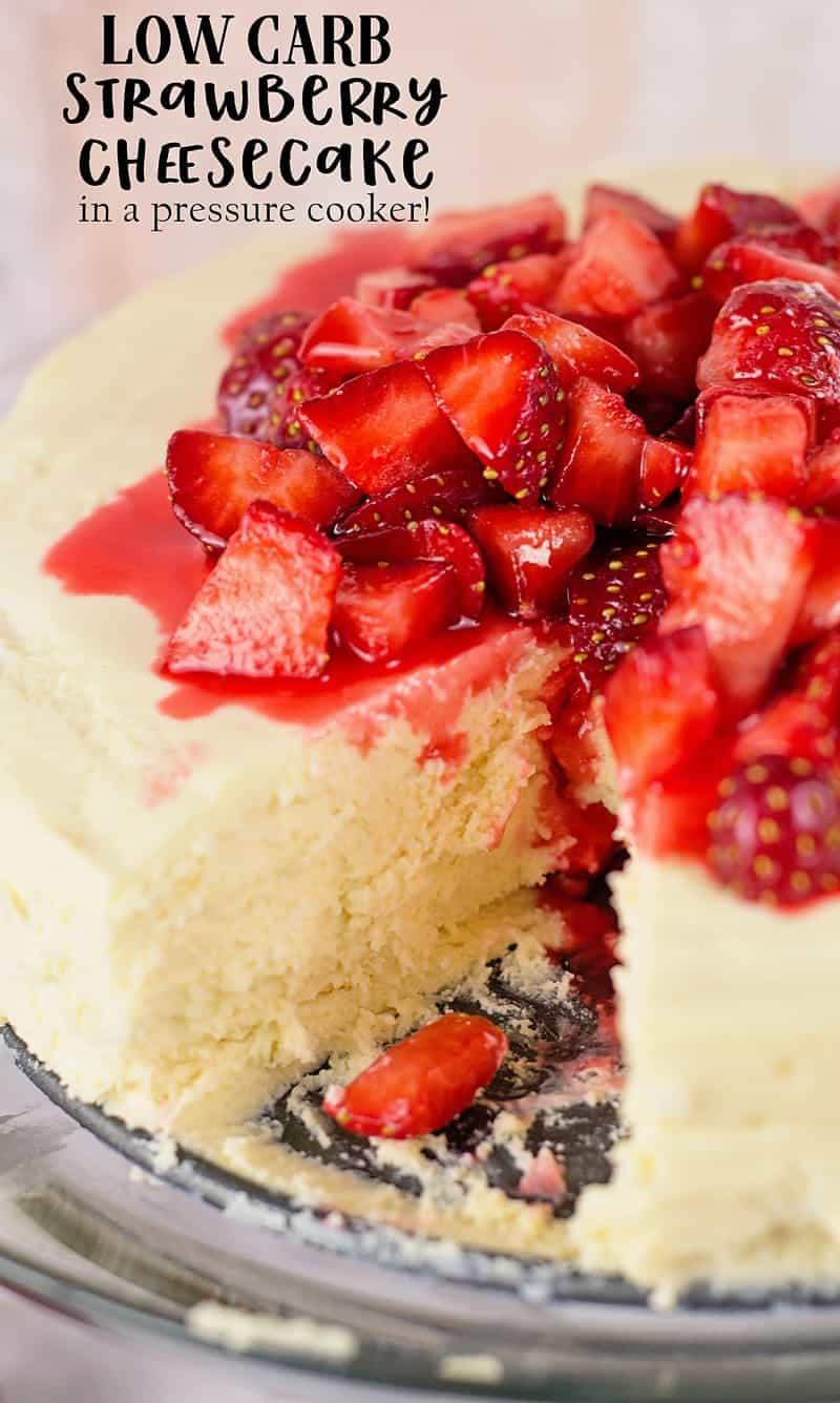 Low Carb Sugar Free Pressure Cooker Strawberry Cheesecake Recipe