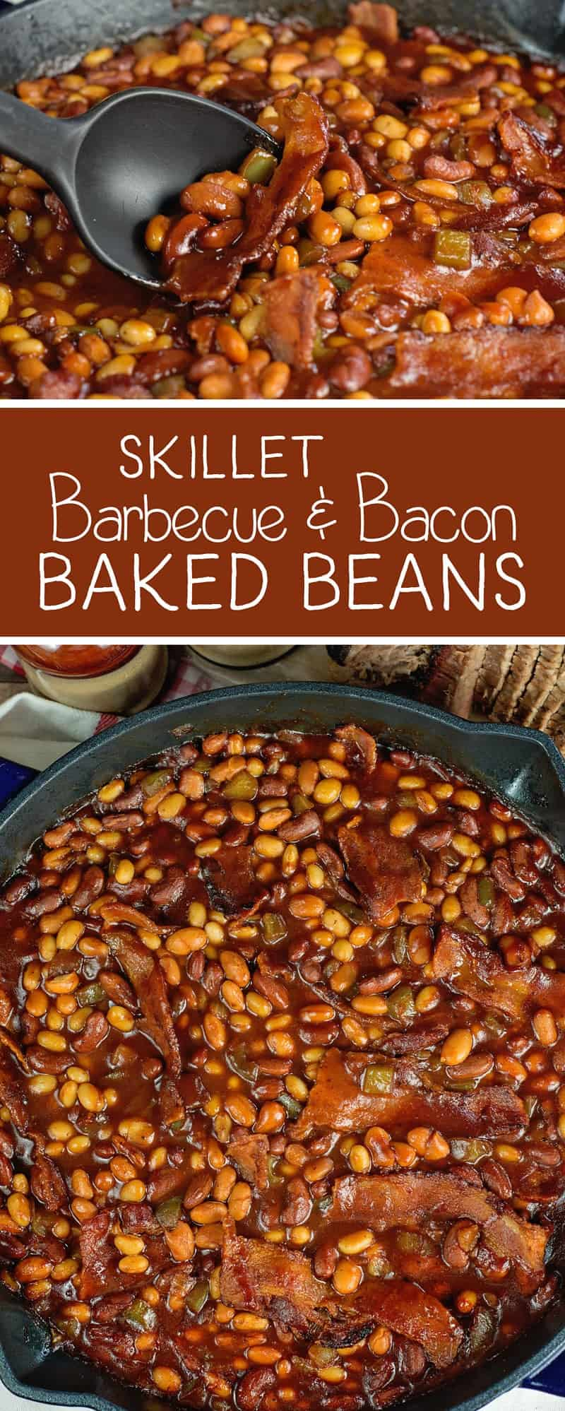 The best Skillet Barbecue Baked Beans with Bacon Recipe EVER! - Bonus: you can make them on them in the oven or over the campfire.