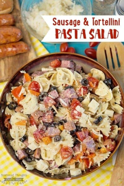 Sausage and Tortellini Pasta Salad: Perfect for summer cookouts and potlucks!