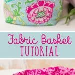 Easy Fabric Basket Tutorial (how to make a fabric basket)