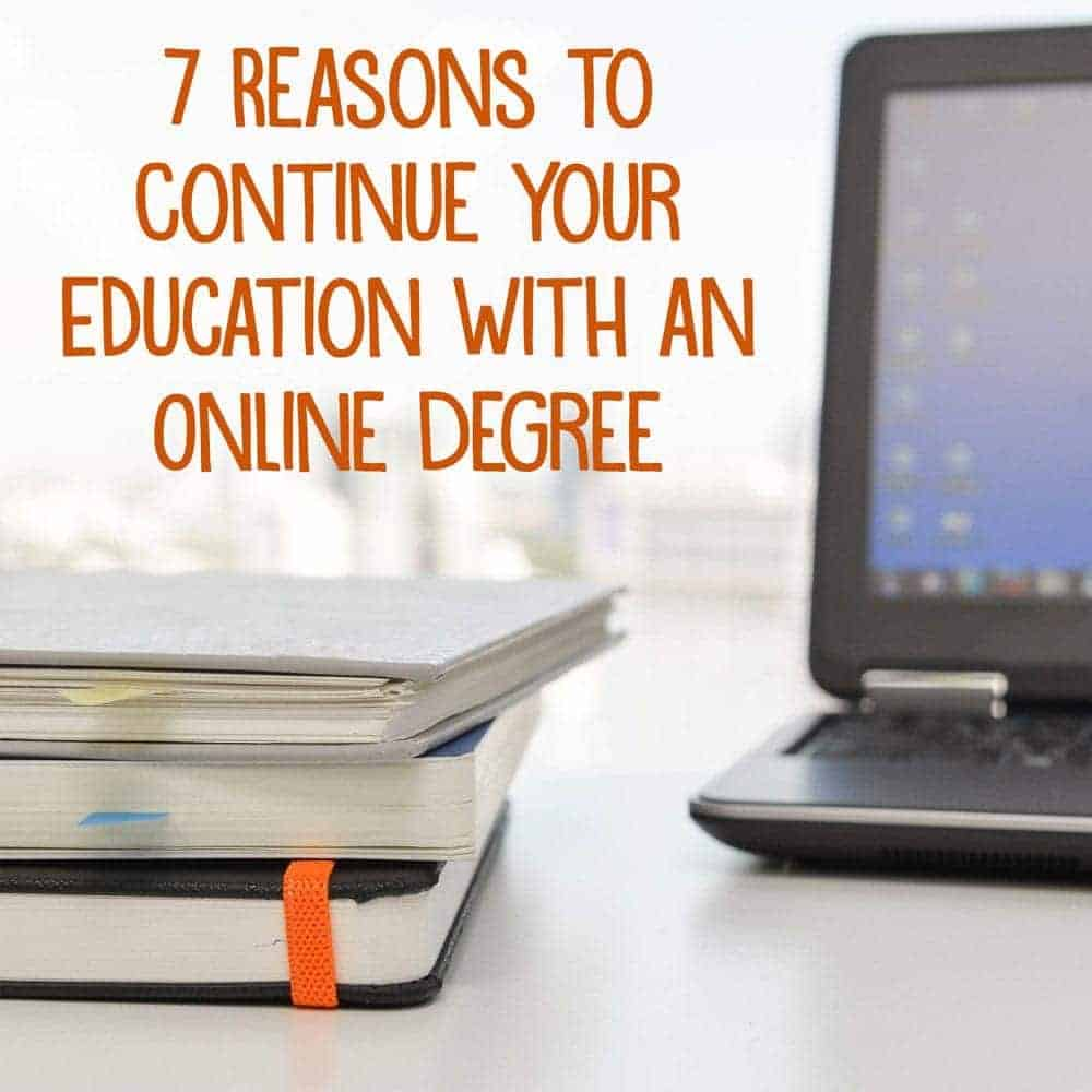 7 Reasons for Continuing your Education with an Online Degree