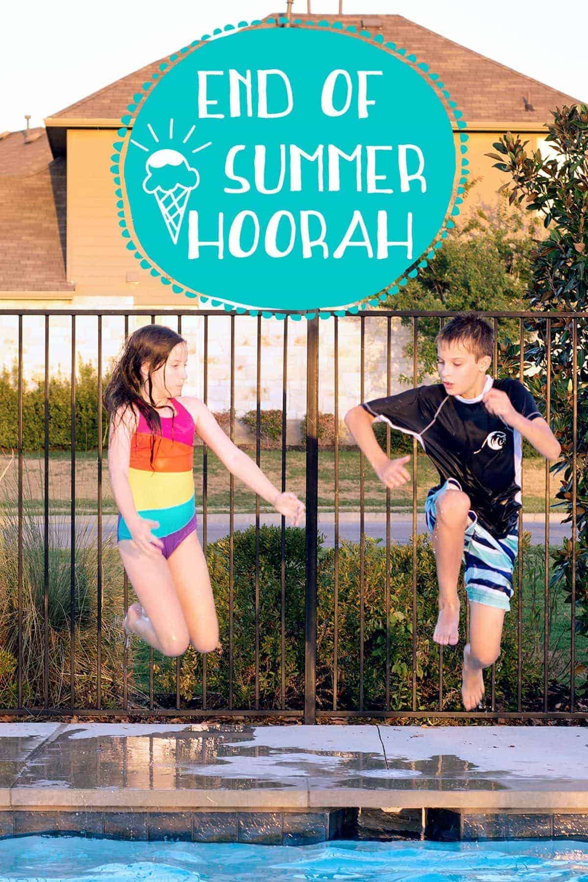 End of Summer Hoorah!