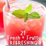 21 Delicious (family friendly) Fruity Summer Drinks to keep you cool on these hot summer days!