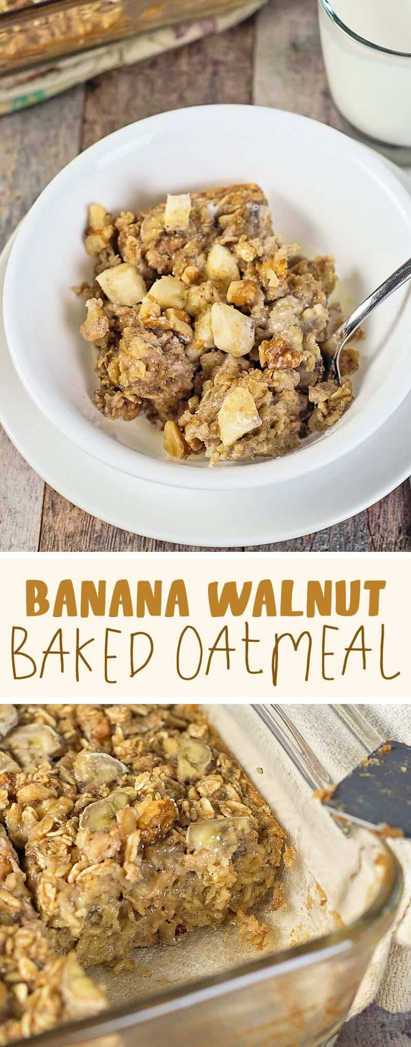 Bananas, walnuts, and cinnamon combine to give this Banana Walnut Baked Oatmeal the delicious taste of banana bread!