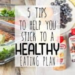 5 Tips to Stick to a Healthy Eating Plan
