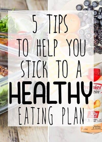 5 Tips to Help You Stick to a Healthy Eating Plan