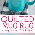 How to Make a Mug Rug: this quick and easy, free mug rug pattern is made with pre-quilted fabric and can sewn in 30 minutes or less.