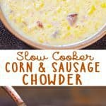 This Slow Cooker Corn and Kielbasa Chowder is a hearty homemade soup that will soon become one of your family favorites!