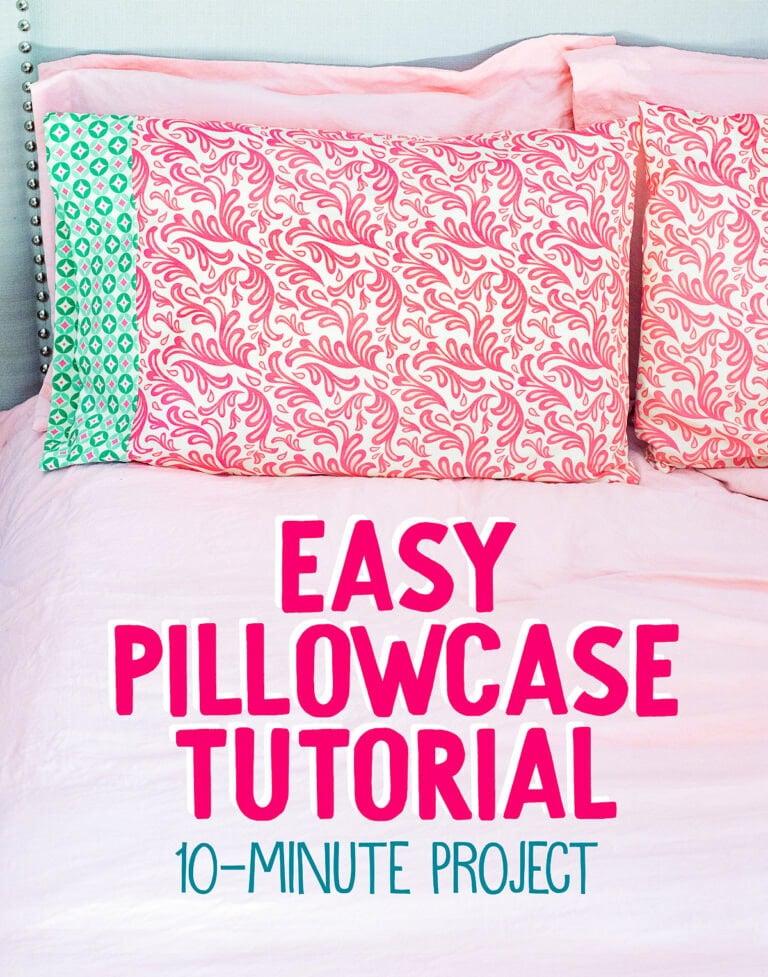 How to Make a Pillowcase (10-minute pillowcase tutorial + video)